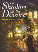 The Shadow on the Doorstep by James P. Blaylock