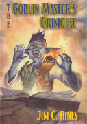The Goblin Master's Grimoire by Jim C. Hines