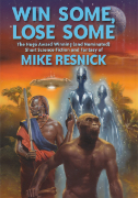 Win Some, Lose Some by Mike Resnick
