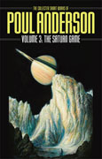 The Saturn Game: Volume 3 of the Collected Short Works of Poul Anderson