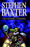 The Hunters of Pangaea, by Stephen Baxter