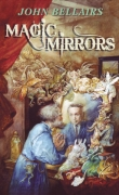 Magic Mirrors, by John Bellairs