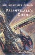 Dreamweaver's Dilemma, by Lois McMaster Bujold