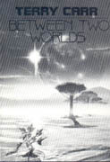 Between Two Worlds, by Terry Carr; Messages Found in an Oxygen Bottle, by Bob Shaw