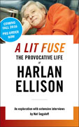 A Lit Fuse: The Provocative Life of Harlan Ellison, by Nat Segaloff (limited)