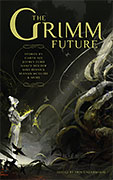 The Grimm Future, edited by Erin Underwood (mobi ebook)