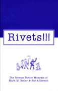 Rivets!!!, The Science Fiction Musicals of Mark M. Keller