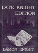 Late Knight Edition, by Damon Knight