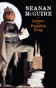 Letters to the Pumpkin King by Seanan McGuire (trade)