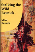 Stalking the Wild Resnick, by Mike Resnick