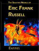 Entities: The Selected Novels of Eric Frank Russell