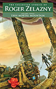 This Mortal Mountain: Volume 3, by Roger Zelazny