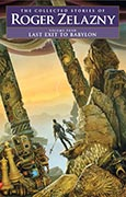 Last Exit to Babylon: Volume 4, by Roger Zelazny