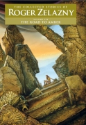 The Road to Amber: Volume 6, by Roger Zelazny