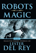 Robots and Magic, by Lester del Rey